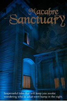 Book cover for Macabre Sanctuary shows a creepy old house at night, light shining through the windows