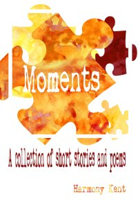 Moments by Harmony Kent