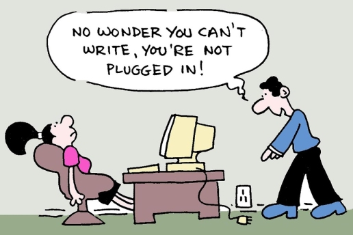 "Cartoon of exhausted-looking woman slouching in her desk chair in front of a computer. Her partner notices the computer cord and says, ""No wonder you can't write, you're not plugged in."""